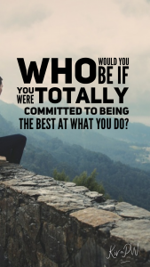 Being committed to being the best